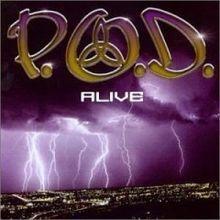 POD - Alive