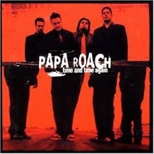 Time and time again – Papa Roach