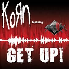 Get up! – Korn