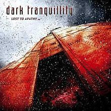 Dark Tranquility - Lost to Apathy