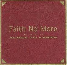 Faith No More - Ashes to ashes
