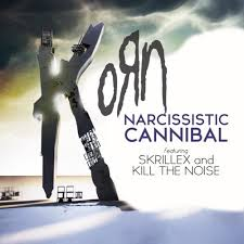 Narcissistic cannibal – Korn