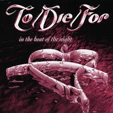 ToDieFor - In the Heat of the Night