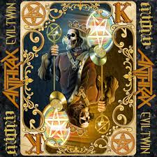 Anthrax - Evil Twin