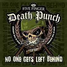 No one gets left behind – Five Finger Death Punch