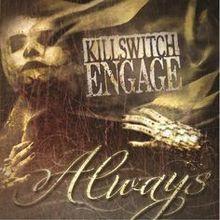 Killswitch Engage - Always