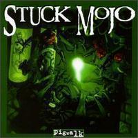 Stuck Mojo - Pigwalk