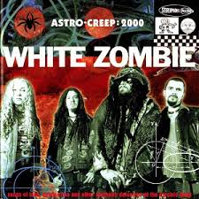 Astro Creep – White Zombie