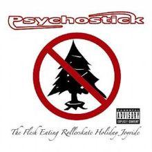 Psychostick - The Flesh Eating Roller Skate Holiday Joyride