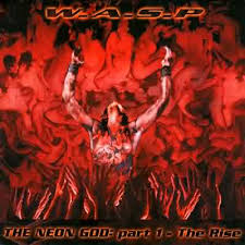 WASP - The Neon God part 1 – The Rise