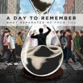 What Separates Me from You – A Day To Remember