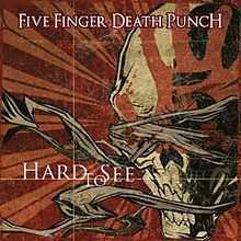 Hard to see – Five Finger Death Punch