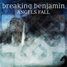 Angels fall – Breaking Benjamin