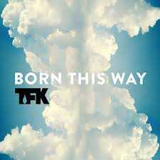 Born this way – Thousand Foot Krutch