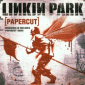 Linkin Park - Papercut