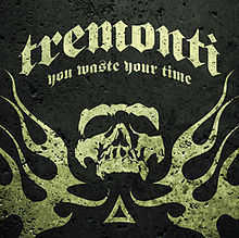 Tremonti - You Waste Your Time