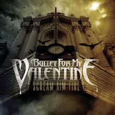 Bullet For My Valentine - Scream, Aim, Fire