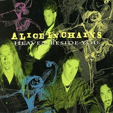 Heaven beside you – Alice In Chains