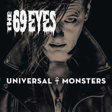The 69 Eyes - Universal Monster