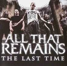 All that Remains - The last time
