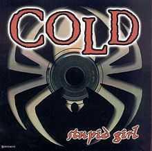 Cold - Stupid Girl