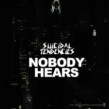 Nobody hears – Suicidal Tendencies