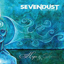 Sevendust - Chapter VII Hope & Sorrow