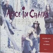 Down in a hole – Alice In Chains