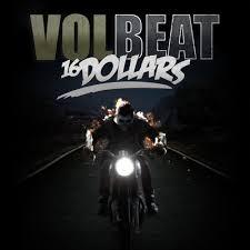 16 dollar – Volbeat