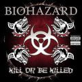 Kill or be killed – Biohazard