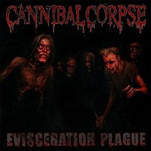 Evisceration plague – Cannibal Corpse