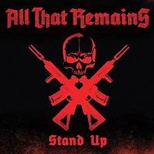 Stand up – All That Remains