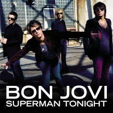 Superman tonight – Bon Jovi