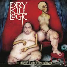 Dry Kill Logic - The Darker Side of Nonsense
