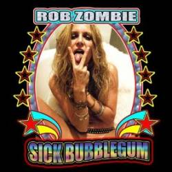 Sick bubblegum – Rob Zombie