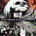 WASP - The Headless Children