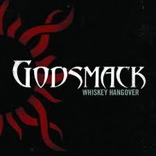 Whiskey hangover – Godsmack