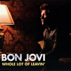 Whole lot of leavin' – Bon Jovi