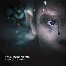 Red cold river – Breaking Benjamin