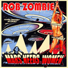 Mars needs women – Rob Zombie