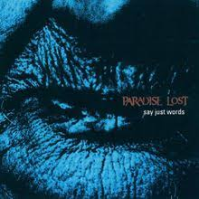 Say just words – Paradise Lost