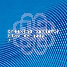Blow me away – Breaking Benjamin