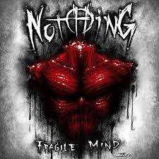 Fragile mind – Jeffrey Nothing