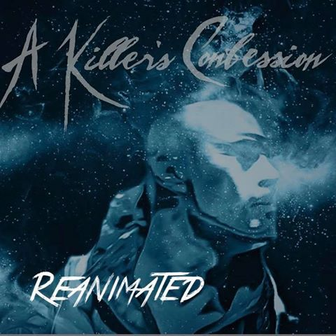 Reanimated – A Killer's Confession