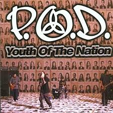 POD - Youth of the nation