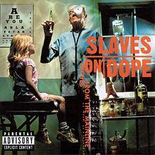 Slaves on Dope - Inches from the Mainline