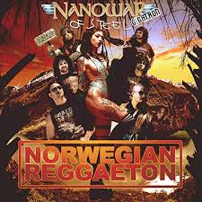 Norwegian Reggaeton – Nanowar of Steel