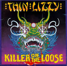 Killer on the loose – Thin Lizzy