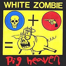 White Zombie - Pig Heaven-Slaughter the Grey
