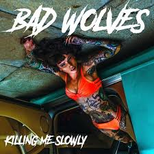 Killing me slowly – Bad Wolves